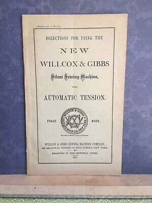 Directions for Using The New Willcox & Gibbs Silent Sewing Machine