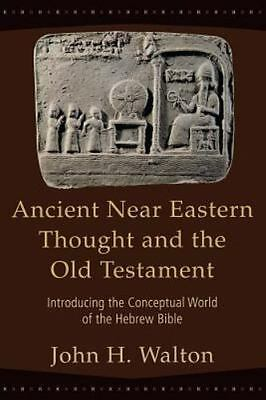 LN! Ancient near Eastern Thought & O: Introducing Conceptual Hebrew World, Bible