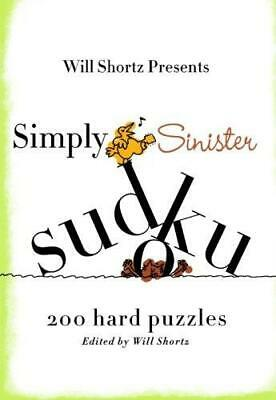 Simply Sinister Sudoku: 200 Hard Puzzles, Paperback,  by Will Shortz