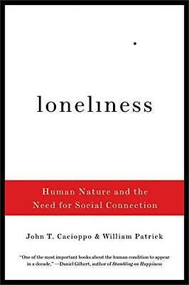 Loneliness: Human Nature and the Need for Social Connection, Paperback,  by Joh