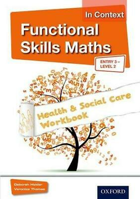 Functional Skills Maths In Context Health & Social Care Workbook Entry 3 - Leve