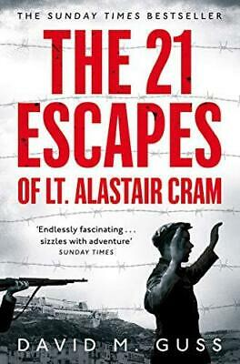 The 21 Escapes of Lt Alastair Cram: A compelling story of courage and endurance