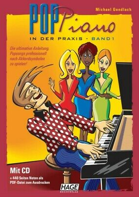 Pop Piano in der Praxis 1/mit CD: Die Pop Klavierschule. Songs professionell nac