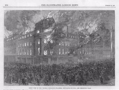 1867 - Antique Print NEWCASTLE ON TYNE Great Fire Central Exchange  (071A)