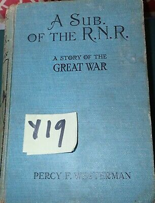 A Sub of the RNR a story of the great war x Percy F Westerman 1931 Impression