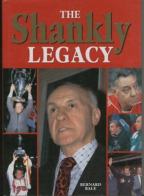 Book : The Shankly Legacy by Bernard Bale