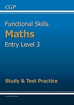 Functional Skills Maths Entry Level 3 - Study & Test Practice, CGP Books, Used;