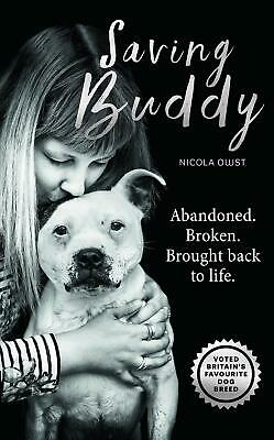 NEW Saving Buddy The Heartwarming Story Of A Very Special Rescue About The GIFT