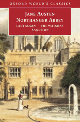 Northanger Abbey: with Lady Susan, The Watsons, Sanditon, Jane Austen, Used; Acc