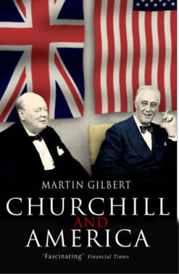 Churchill and America, Gilbert, Martin, Used; Good Book