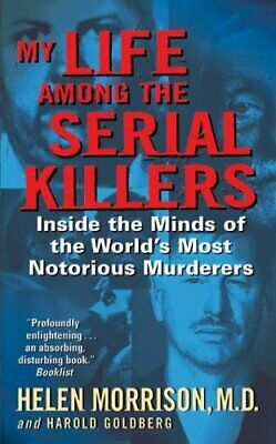 My Life Among the Serial Killers by Harold Goldberg 9780060524081 | Brand New