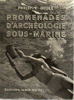 Philippe Diolé. Promenades D'Archaeology Underwater [Board Book] [ Jan 01