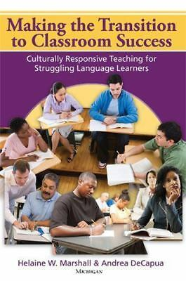 Making the Transition to Classroom Success : Culturally Responsive Teaching...