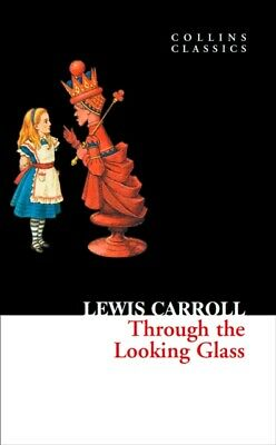 Through The Looking Glass (Collins Classics) (Paperback)
