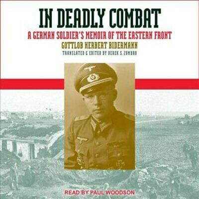 In Deadly Combat: A German Soldier's Memoir of the Eastern Front by Gottlob...