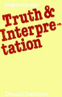 Inquiries into Truth and Interpretation by Donald Davidson (1984, Paperback)