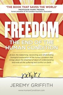 FREEDOM: The End Of The Human Condition (Paperback)