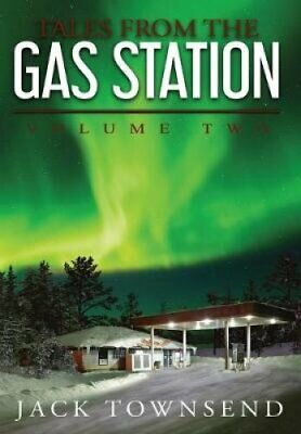 Tales from the Gas Station Volume Two by Jack Townsend 9781732827820 | Brand New