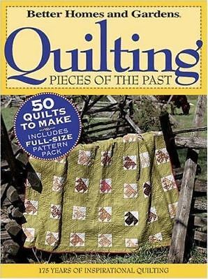 Quilting Pieces of the Past (Better Homes & Gardens), Better Homes and Gardens,