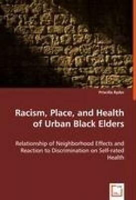 Ryder, Priscilla: Racism, Place, and Health of Urban Black Elders