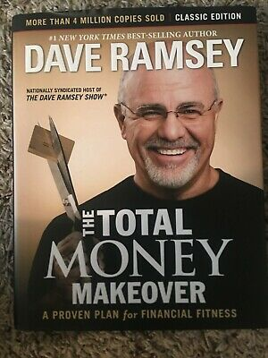 The Total Money Makeover, Classic Edition : A Proven Plan for Financial Fitness