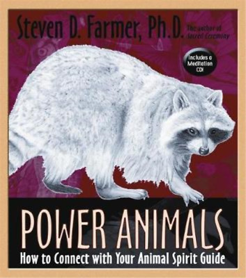 Power Animals: How to Connect with Your Animal Spirit Guide, Farmer PhD, Steven,