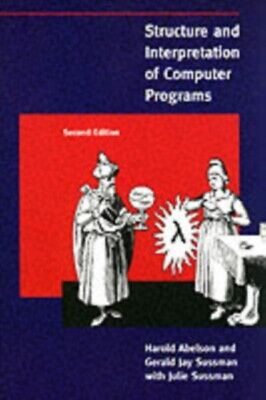 Structure and Interpretation of Computer Programs 2nd Edition (MIT ...