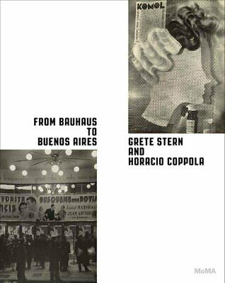 From Bauhaus to Buenos Aires Grete Stern and Horacio Coppola 9780870709616