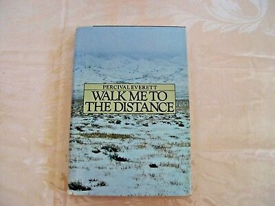 Walk Me To The Distance Percival Everett Book Signed Autographed Hardcover