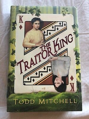 The Traitor King by Todd Mitchell (2007, Hardcover) SIGNED