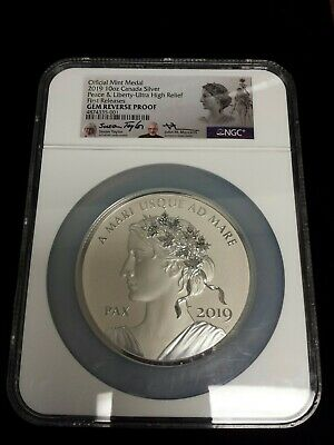 2019 Canada 10 Oz Silver Peace & Liberty Ultra High Relief NGC Gem Reverse Proof
