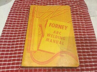 Forney Arc Welding Manual 5th Edition Copyright 1963, by Forney Industries
