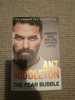 Ant Middleton The Fear Bubble. Hard Back Book