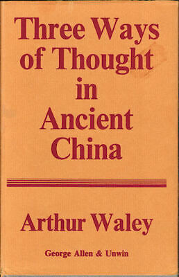 ARTHUR WALEY / Three Ways of Thought in Ancient China 1974 Reprint.