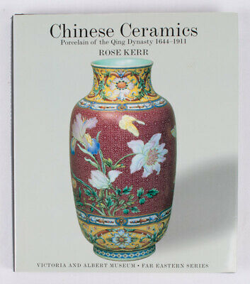 ROSE KERR / Chinese Ceramics Porcelain of the Qing Dynasty 1644 1911 2000