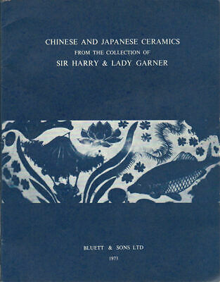 SIR HARRY GARNER / Chinese and Japanese Ceramics from the Collection of Sir