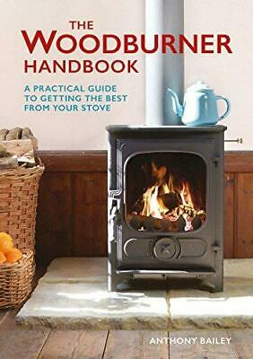 The Woodburner Handbook: A Practical Guide to Getting the Best from Your Stove,