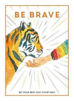 Be Brave: Be Your Best Self Every Day, Hardback,  by Be You