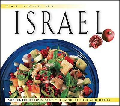 Food of Israel: Authentic Recipes from the Land of Milk and Honey, Hardback,  b