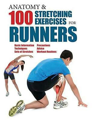 Anatomy and 100 Stretching Exercises for Runners, Paperback,  by Guillermo Seij