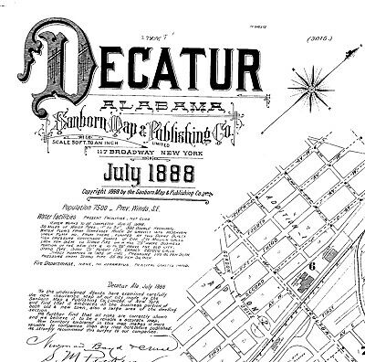 Decatur, Alabama Sanborn Map© sheets made in 1888~~~10 maps on a CD