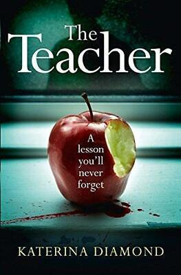 The Teacher: A Shocking and Compelling New Crime Thriller - Not for the Faint-H