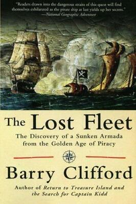 The Lost Fleet The Discovery of a Sunken Armada from the Golden Age of Piracy,