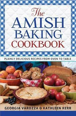 The Amish Baking Cookbook: Plainly Delicious Recipes from Oven to Table, Spiral