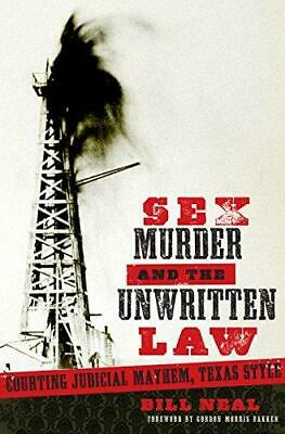 Sex, Murder, and the Unwritten Law: Courting Judicial Mayhem, Texas Style, Pape