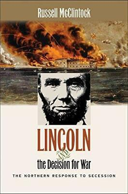 Lincoln and the Decision for War: The Northern Response to Secession, Paperback