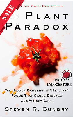 "The Plant Paradox:The Hidden Dangers in ""Healthy"" Foods  2017"