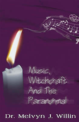 Music, Witchcraft and the Paranormal, Willin, Melvyn, New Book