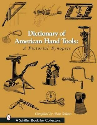 Dictionary of American Hand Tools: A Pictorial Synsis 9780764315923 | Brand New