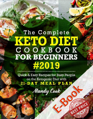 The Complete Keto Diet Cookbook For Beginners 2019: Quick & Easy Recipes✅P.D.F✅